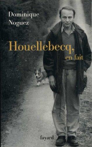 Houellebecq, en fait (Littérature Française (33)) (French Edition) - Epub + Converted pdf