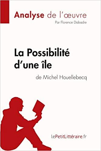 La Possibilité d'une île de Michel Houellebecq (Analyse de l'oeuvre) - Epub + Converted pdf
