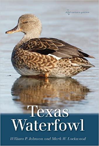 Texas Waterfowl (Volume 46) (W. L. Moody Jr. Natural History Series)  - Epub + Converted pdf
