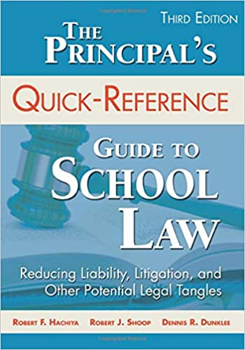 The Principal′s Quick-Reference Guide to School Law: Reducing Liability, Litigation, and Other Potential Legal Tangles (3rd Edition) - Epub + Converted pdf