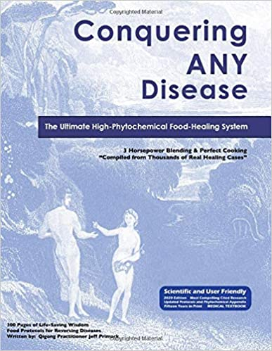 Conquering Any Disease: The Ultimate High-Phytochemical Food Healing System (2020 Edition) - Epub + Converted pdf