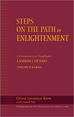 Steps on the Path to Enlightenment, Karma: Steps on the Path to Enlightenment: A Commentary on Tsongkhapa's Lamrim Chenmo, Volume 2: Karma (2) - Original PDF
