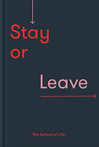 Stay or Leave: How to remain in, or end your relationship  - Epub + Converted pdf