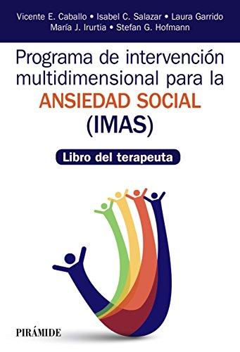 Programa de Intervención multidimensional para la ansiedad social (IMAS): Libro del terapeuta (Manuales prácticos) - Original PDF