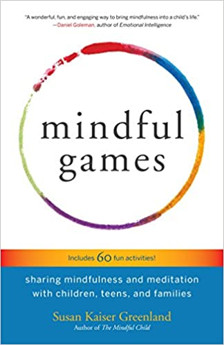 Mindful Games: Sharing Mindfulness and Meditation with Children, Teens, and Families - Epub + Converted pdf