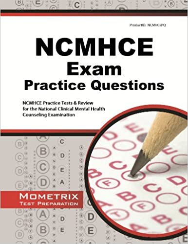 NCMHCE Practice Questions: NCMHCE Practice Tests & Exam Review for the National Clinical Mental Health Counseling Examination - Original PDF