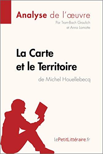 La Carte et le Territoire de Michel Houellebecq (Analyse de l'oeuvre) - Epub + Converted pdf