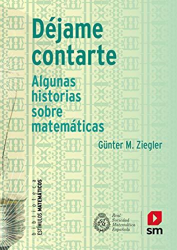 Déjame contarte: Algunas historias sobre matemáticas (Estímulos Matemáticos nº 9) (Spanish Edition) - Epub + Converted pdf