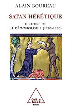 Satan hérétique: Histoire de la démonologie (1280-1330) (French Edition) - Epub + Converted pdf