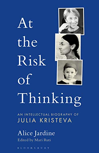 At The Risk of Thinking:  An Intellectual Biography of Julia Kristeva (Psychoanalytic Horizons)[2020] - Original PDF