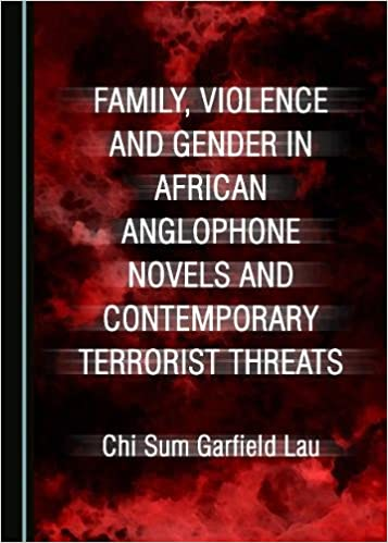 Family, Violence and Gender in African Anglophone Novels and Contemporary Terrorist Threats - Original PDF