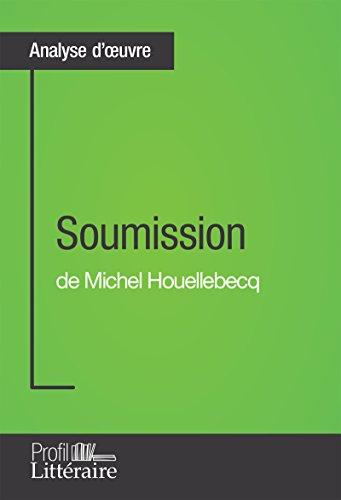 Soumission de Michel Houellebecq (Analyse approfondie) - Epub + Converted pdf