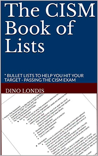 The CISM Book of Lists: * BULLET LISTS TO HELP YOU HIT YOUR TARGET - PASSING THE CISM EXAM - Epub + Converted pdf