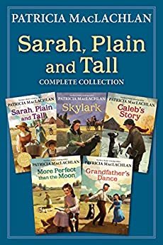 Sarah, Plain and Tall Complete Collection: Sarah, Plain and Tall; Skylark; Caleb's Story; More Perfect than the Moon; Grandfather's Dance  - Epub + Converted pdf