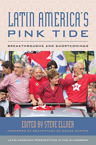 Latin America's Pink Tide: Breakthroughs and Shortcomings (Latin American Perspectives in the Classroom)[2019] - Original PDF