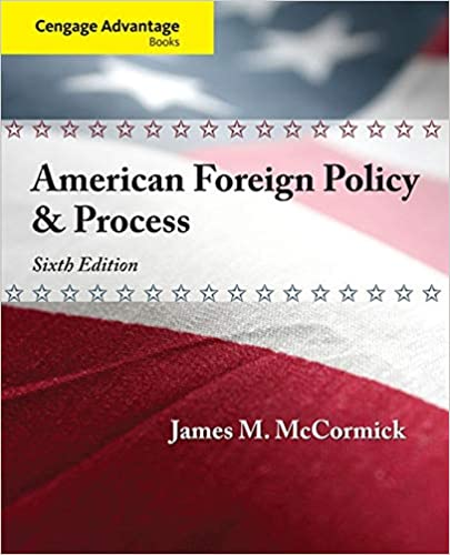 Cengage Advantage American Foreign Policy and Process (Cengage Advantage Books) (6th Edition) - Original PDF
