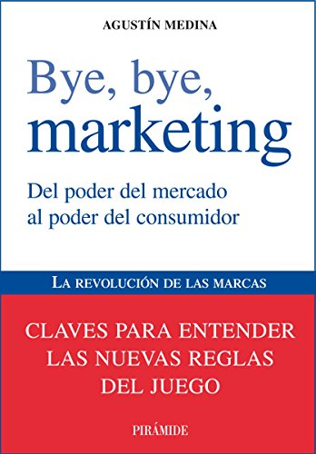 Bye, bye, marketing (Empresa y Gestión) (Spanish Edition) - Epub + Converted pdf
