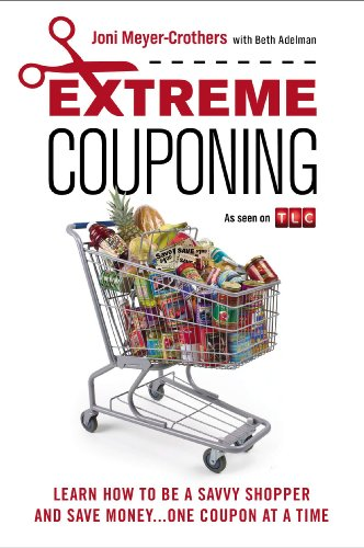 Extreme Couponing: Learn How to Be a Savvy Shopper and Save Money... One Coupon At a Time - Epub + Converted pdf