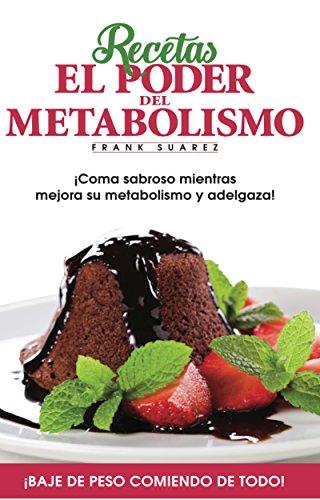 Recetas El Poder del Metabolismo: ¡Coma sabroso mientras mejora su metabolismo y adelgaza! (Spanish Edition) - Epub + Converted pdf