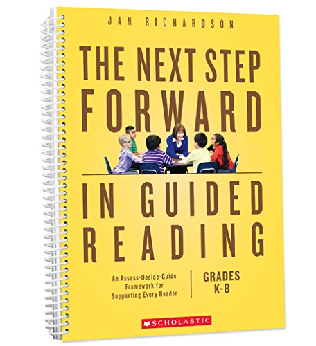 The Next Step Forward in Guided Reading: An Assess-Decide-Guide Framework for Supporting Every Reader - Epub + Converted Pdf