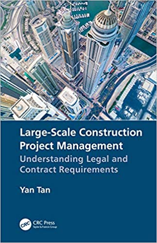 Large-Scale Construction Project Management:  Understanding Legal and Contract Requirements[2020] - Original PDF