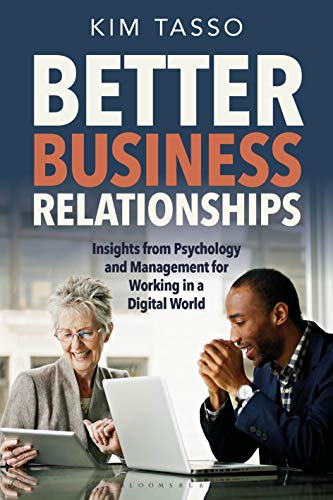 Better Business Relationships:  Insights from Psychology and Management for Working in a Digital World[2019] - Original PDF