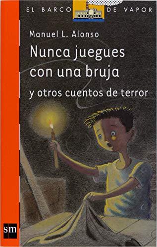 Nunca juegues con una bruja (El Barco de Vapor Naranja nº 200) (Spanish Edition) - Epub + Converted pdf