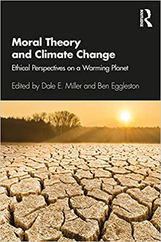 Moral Theory and Climate Change Ethical Perspectives on a Warming Planet [2020] - Original PDF