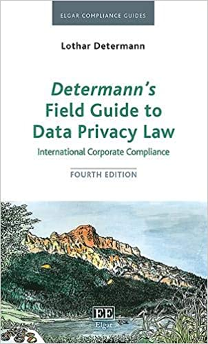 Determann's Field Guide to Data Privacy Law: International Corporate Compliance (Elgar Compliance Guides) (4th Edition) [2020] - Original PDF