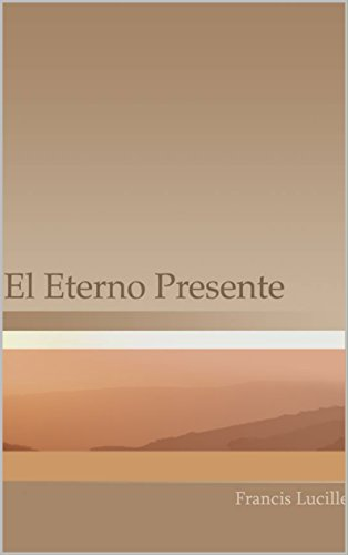 El Eterno Presente (Spanish Edition) - Epub + Converted pdf
