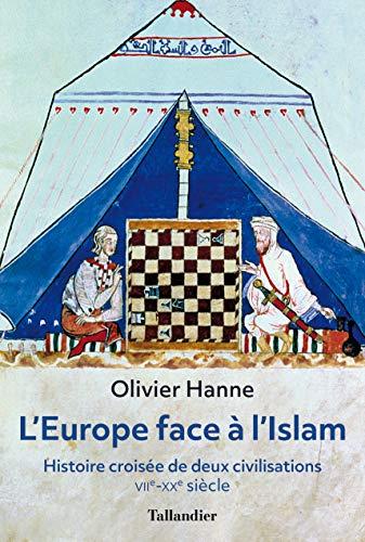 L'Europe face à l'Islam: Histoire croisée de deux civilisations, VIIè - XXè siècle  - Epub + Converted pdf