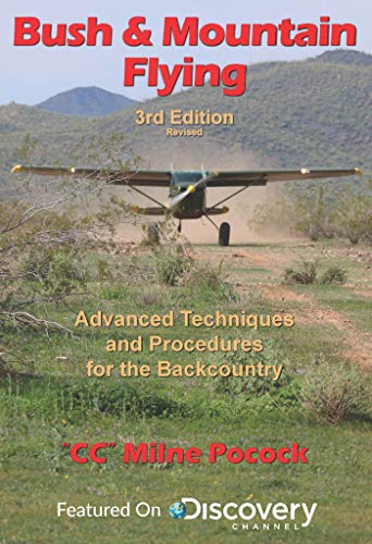 Bush & Mountain Flying: A comprehensive guide to advanced bush & mountain flying techniques and procedures. (3rd edition) - Epub + Converted pdf