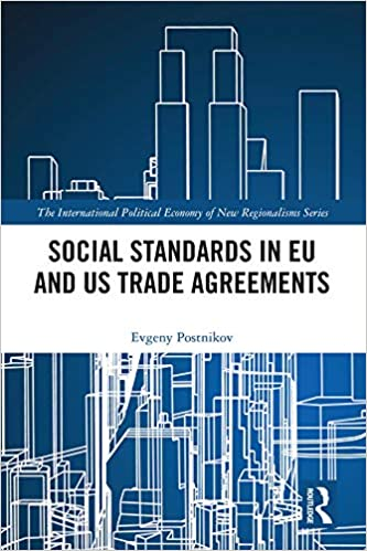 Social Standards in EU and US Trade Agreements (The International Political Economy of New Regionalisms Series)[2020] - Original PDF
