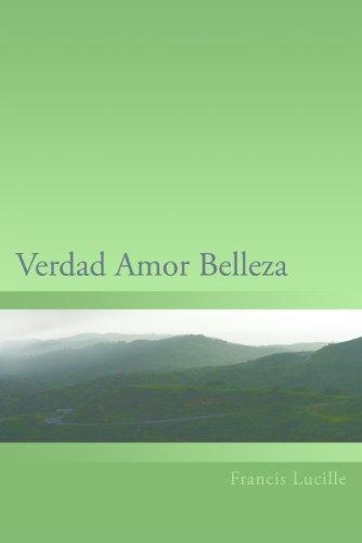 Verdad Amor Belleza (Spanish Edition) - Epub + Converted pdf