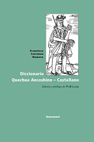 Diccionario Quechua Ancashino - Castellano (Spanish Edition) - Epub + Converted pdf