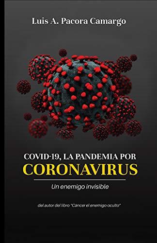 COVID 19, LA PANDEMIA POR CORONAVIRUS: Enfrentando a un enemigo invisible (Spanish Edition - Epub + Converted pdf