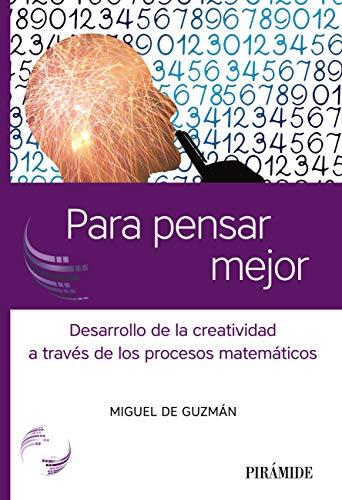Para pensar mejor: Desarrollo de la creatividad a través de los procesos matemáticos (Ciencia Hoy) - Original PDF