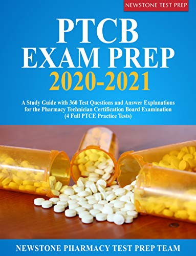 PTCB Exam Prep 2020-2021: A Study Guide with 360 Test Questions and Answer Explanations for the Pharmacy Technician Certification Board Examination - Epub + Converted pdf