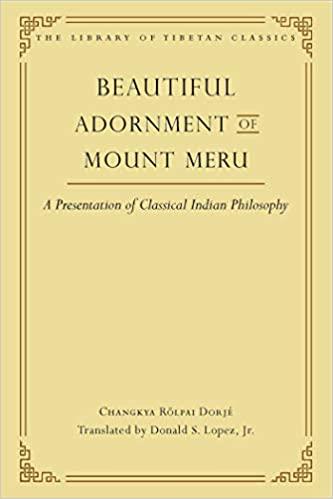 Beautiful Adornment of Mount Meru: A Presentation of Classical Indian Philosophy (24) (Library of Tibetan Classics) - Epub + Converted pdf