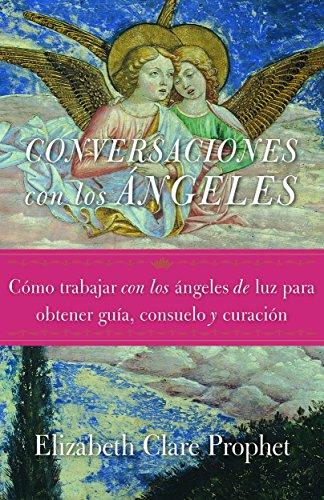Conversaciones con los ángeles: Cómo trabajar con los ángeles de luz para obtener guía, consuelo y curación (Spanish Edition) - Epub + Converted pdf