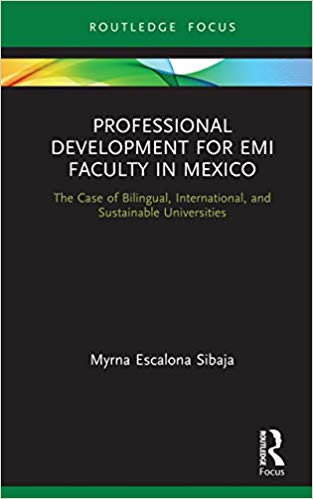 Professional Development for EMI Faculty in Mexico: The Case of Bilingual, International, and Sustainable Universities  - Original PDF