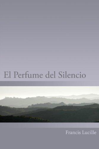 El Perfume del Silencio (Spanish Edition) - Epub + Converted pdf
