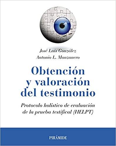 Obtención y valoración del testimonio: Protocolo holístico de evaluación de la prueba testifical (HELPT) (Psicología) (Spanish Edition) - Epub + Converted pdf