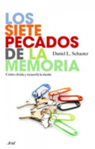 Los siete pecados de la memoria: Cómo olvida y recuerda la mente (Spanish Edition)  - Epub + Converted pdf