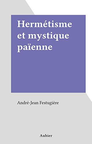 Hermétisme et mystique païenne (French Edition) - Epub + Converted pdf