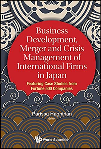 Business Development, Merger and Crisis Management of International Firms in Japan Featuring Case Studies from Fortune 500 Companies - Original PDF