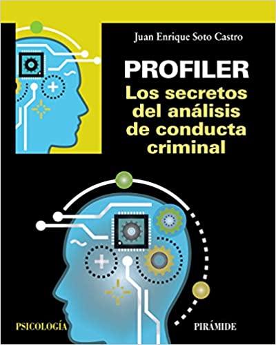 Profiler. Los secretos del análisis de conducta criminal (Psicología) (Spanish Edition) - Epub + Converted pdf