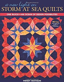 A New Light on Storm at Sea Quilts: One Block-An Ocean of Design Possibilities - Original PDF