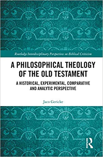A Philosophical Theology of the Old Testament: A historical, experimental, comparative and analytic perspective