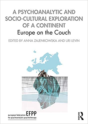 A Psychoanalytic and Socio-Cultural Exploration of a Continent Europe on the Couch (Efpp Monograph) [2019] - Original PDF